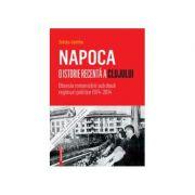 Napoca – o istorie recenta a Clujului. Obsesia romanizarii sub doua regimuri politice 1974–2014 - Györke Zoltán