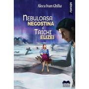 Nebuloasa Negostina si Taichi Elizei - Alecu Ivan Ghilia