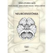 Neuroanatomia - Seres-Sturm Lajos, Pavai Zoltan, Seres-Sturm Magda, Denes Lorand
