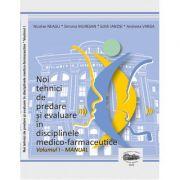 Noi tehnici de predare si evaluare in disciplinele medico-farmaceutice, volumul I Manual color - Nicolae Neagu, Simona Muresan, Edith Ianosi, Andreeea Varga