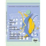 Noi tehnici de predare si evaluare in disciplinele medico-farmaceutice, volumul II Tutorial alb-negru - Nicolae Neagu, Simona Muresan, Edith Ianosi, Andreeea Varga