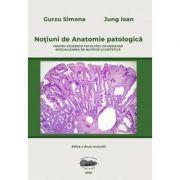 Notiuni de anatomie patologica pentru studentii Facultatii de medicina, specializarea nutritie si dietetica. Editia II - Simona Gurzu