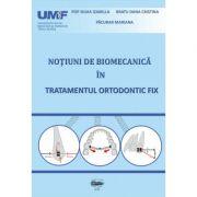 Notiuni de biomecanica in tratamentul ortodontic fix - Mariana Pacurar