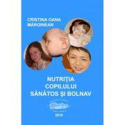 Nutritia copilului sanatos si bolnav - Cristina Oana Marginean
