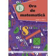 Ora de matematica, clasa a VIII -a - Petre Nachila