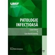 Patologie infectioasa. Cazuri Clinice & Case-Based Learning. Alb-negru - Anca Meda Georgescu