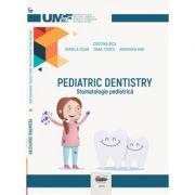 Pediatric dentistry. Stomatologie pediatrica. Alb-negru - Cristina Bica, Daniela Esian, Oana Stoica, Anamaria Bud