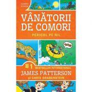 Pericol pe Nil. Seria Vanatorii de comori, volumul 2 - James Patterson