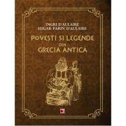 Povesti si legende din Grecia Antica - Ingri D'Aulaire, Edgar Parin D'Aulaire