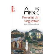 Povestiri din singuratate. Editie de buzunar - Ivo Andric