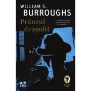 Pranzul dezgolit - William S. Burroughs