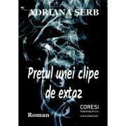 Pretul unei clipe de extaz - Adriana Serb