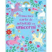 Prima mea carte de activitati cu unicorni (Usborne) - Usborne Books