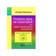 Probleme alese de matematica pentru pregatirea Olimpiadei Nationale-lista scurta 2012-2019, clasele V-VI - Cristina Vacarescu