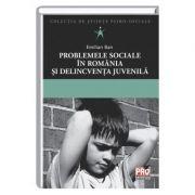Problemele sociale in Romania si delincventa juvenila - Emilian Ban