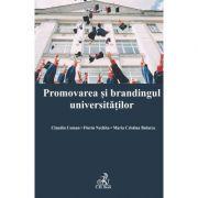 Promovarea si brandingul universitatilor - Claudiu Coman, Maria Cristina Bularca, Florin Nechita