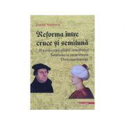 Reforma intre cruce si semiluna - Daniel Nitulescu