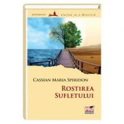 Rostirea sufletului - Cassian Maria Spiridon
