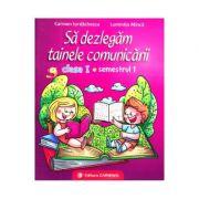 Sa dezlegam tainele comunicarii. Clasa I. Semestrul I (Cod PI) - Carmen Iordachescu, Luminita Minca