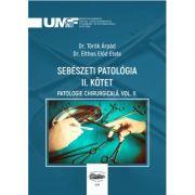 Sebeszeti Patologia II. Kotet. Patologie chirurgicala, volumul II - Torok Arpad, Elthes Elod Etele