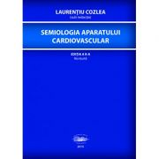 Semiologia aparatului cardiovascular - Laurentiu Cozlea