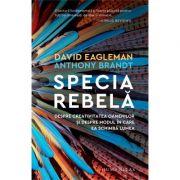 Specia rebela - Anthony Brandt, David Eagleman