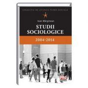 Studii sociologice 2004-2014 - Ioan Marginean