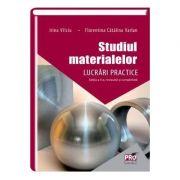 Studiul materialelor. Lucrari practice. Editia a II-a. Revizuita si completata - Irina Vilciu, Florentina Catalina Varlan