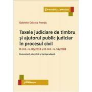 Taxele judiciare de timbru si ajutorul public judiciar in procesul civil - Gabriela Cristina Frentiu