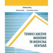 Tehnici adezive moderne in medicina dentara - Andreea Bors, Melinda Szekely, Cristina Molnar-Varlam