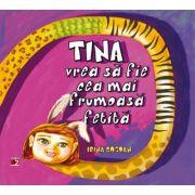 Tina vrea sa fie cea mai frumoasa fetita - Irina Bogdan