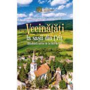 Vecinatati la sasii din Crit. Randuieli scrise de la 1615 la 1991 - Ruxandra Hurezean, Liana Iunesch