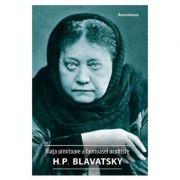 Viata uimitoare a faimoasei ocultiste H. P. Blavatsky - Anonimus