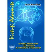 Virtuti Adormite Schimbarea Tiparului Mental. Cheia Succesului in convietuirea cu o boala cronica - Dan Mircea Farcas