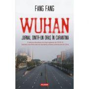 Wuhan. Jurnal dintr-un oras in carantina - Fang Fang