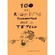 100 de rugaciuni fundamentale ale lui Tetelu - Dragos Musat