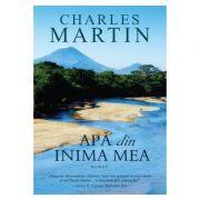 Apa din inima mea - Charles Martin