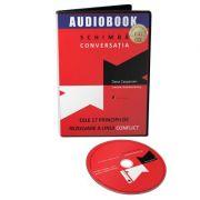 Audiobook. Schimba conversatia. Cele 17 principii de rezolvare a unui conflict - Dana Caspersen