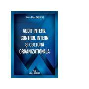 Audit intern, control intern si cultura organizationala - Maria Alina Caratas