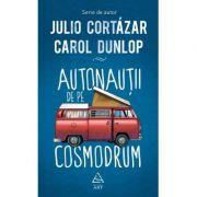 Autonautii de pe cosmodrum - Julio Cortazar, Carol Dunlop
