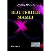 Bijuteriile mamei - Dana Moga