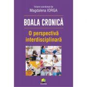 Boala cronica. O perspectiva interdisciplinara - Magdalena Iorga