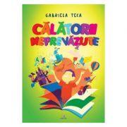 Calatorii neprevazute - Gabriela Teca