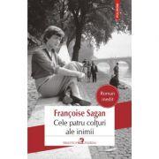 Cele patru colturi ale inimii - Francoise Sagan