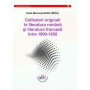Celibatari originali in literatura romana si literatura franceza intre 1900-1950 - Delia Marinela Radu (Mita)