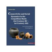 Connectivity and social dynamics in the carpathian basin (1st century BC - 1century AD). An archaeological investigation - Mariana Egri