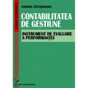 Contabilitatea de gestiune. Instrument de evaluare a performantei - Sorinel Capusneanu
