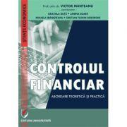 Controlul financiar. Abordare teoretica si practica - Victor Munteanu - Coordonator