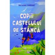 Copiii castelului de stanca - Natasha Farrant