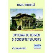 Dictionar de termeni si concepte teologice - Radu Bobica